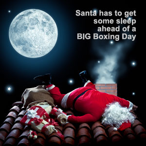 Santa has to get some sleep ahead of a BIG Boxing Day